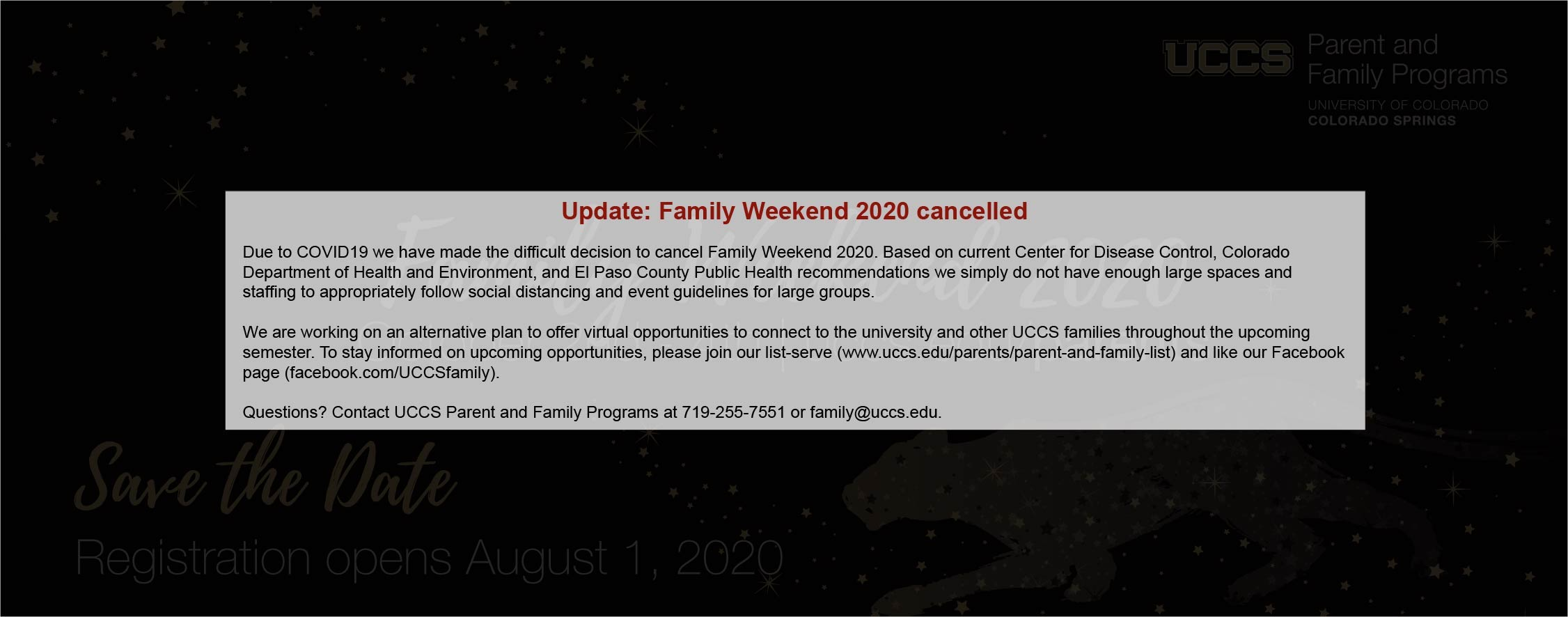 Due to COVID19 and health department guidelines for large events, Family Weekend 2020 has been cancelled. Questions? Call 719-255-7551.